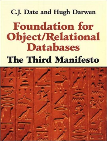 Foundation for Object / Relational Databases: The Third Manifesto