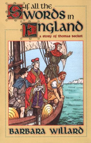 If All the Swords in England: A Story of Thomas Becket (Living History Library), Barbara Willard