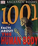 1001 Facts About the Human Body (Backpack Books)