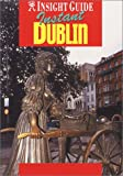 Instant Guide Dublin (Insight Guide Silk Road) (1585732060) by Bell, Brian