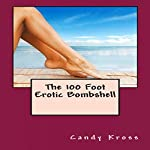 The 100 Foot Erotic Bombshell | Candy Kross