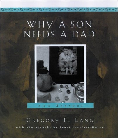 Why a Son Needs a Dad: 100 Reasons, GREGORY E. LANG
