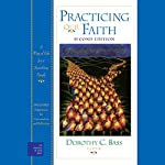 Practicing Our Faith: A Way of Life for a Searching People | Dorothy C. Bass (editor)