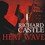 Heat Wave (       UNABRIDGED) by Richard Castle Narrated by Johnny Heller