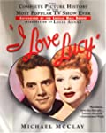 I Love Lucy: The Complete Picture His...