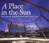 A Place in the Sun: The Evolution of the Real Goods Solar Living Center (Real Goods Solar Living Book.)