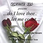 Do I Love Thee...Let Me Count...Poems for Lovers | Sara Teasdale,William Shakespeare,Edgar Masters