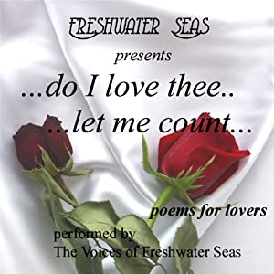 Do I Love Thee...Let Me Count...Poems for Lovers Audiobook