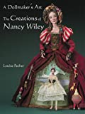 img - for A Dollmaker's Art: The Creations Of Nancy Wiley book / textbook / text book