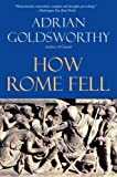How Rome Fell: Death of a Superpower (0300164262) by Goldsworthy, Adrian