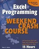 Excel Programming Weekend Crash Course (0764540629) by Aitken, Peter G.