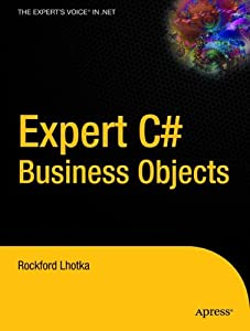 Expert C# Business Objects (Books for Professionals by Professionals) by Rockford Lhotka
