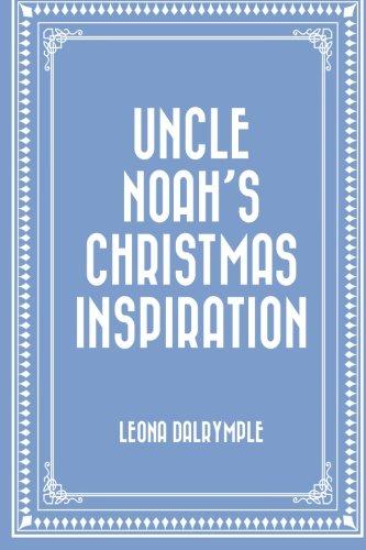 Uncle Noah's Christmas Inspiration PDF