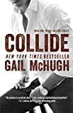 By Gail McHugh Collide: Book One in the Collide Series (Reprint)