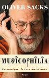 echange, troc Oliver Sacks - Musicophilia : La musique, le cerveau et nous