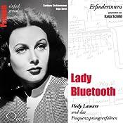 Lady Bluetooth. Hedy Lamarr und das Frequenzsprungverfahren (Frauen - einfach genial) | Barbara Sichtermann, Ingo Rose