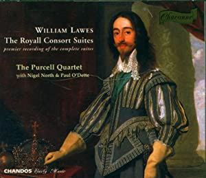 William Lawes: The Royall Consort Suites - Purcell Quartet · North · O'Dette