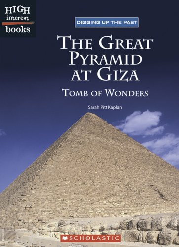 The Great Pyramid at Giza: Tomb of Wonders (High Interest Books: Digging Up the Past)
