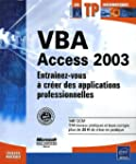 VBA Access 2003 : Entra�nez-vous � cr...
