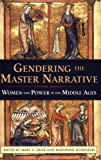 img - for Gendering the Master Narrative: Women and Power in the Middle Ages by Mary Erler (2003-05-01) book / textbook / text book