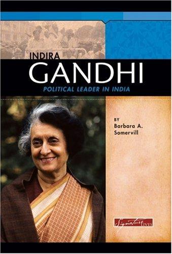 Indira Gandhi: Political Leader in India (Signature Lives)