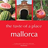 Mallorca, the Taste of a Place: A Culinary Guide to a Beautiful Island