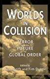img - for Worlds in Collision: Terror and the Future of Global Order book / textbook / text book