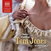 Tom Jones: The History of Tom Jones, a Foundling | [Henry Fielding]
