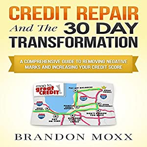 Credit Repair and the 30 Day Transformation Audiobook