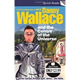 Danny Wallace and the Centre of the Universe (Quick Reads)by Danny Wallace