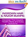 Ingrown Hair & Razor Bumps: Discover...