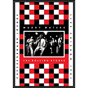 Muddy Waters & Rolling Stones『Checkerboard Lounge・Live Chicago 1981(DVD+2CD)』