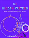 The Hidden Pattern: A Patternist Phil...
