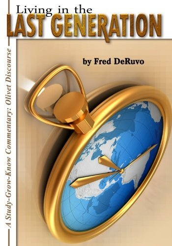 Living in the Last Generation [Paperback] [2011] (Author) Fred DeRuvo, Hannah Richards PDF