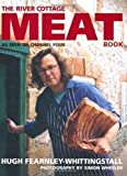 The River Cottage Meat Book by Fearnley-Whittingstall, Hugh (2004) Hugh Fearnley-Whittingstall
