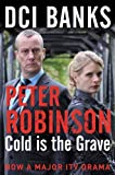 Peter Robinson DCI Banks: Cold is the Grave (The Inspector Banks Series)