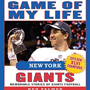 Game of My Life New York Giants: Memorable Stories of Giants Football | [Ken Palmer]