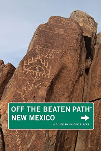 New Mexico Off The Beaten Path®, 9Th: A Guide To Unique Places (Off The Beaten Path Series)