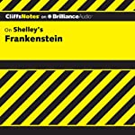 Frankenstein: CliffsNotes (       UNABRIDGED) by Jeff Coghill Narrated by Kate Rudd