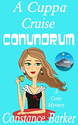 A Cuppa Cruise Conundrum by Constance Barker
