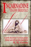 Incarnadine: The True Memoirs of Count Dracula: Volume One