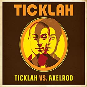 Ticklah Vs. Axelrod