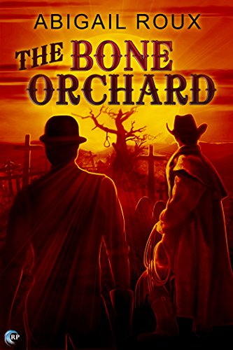 Abigail Roux - The Bone Orchard (My Haunted Blender's Gay Love Affair, and Other Twisted Tales) (English Edition)