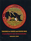 img - for Tracking for Search and Rescue Dogs: A Practical Manual for Novice and Advanced Handlers book / textbook / text book
