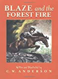 Blaze and the Forest Fire: Billy and Blaze Spread the Alarm (Billy and Blaze Books) (0689716052) by Anderson, C.W.