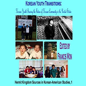 Korean Youth Transitions: Korean Youth Bearing the Future of Korean Community in the United States | [Francis Won, Won-Hyuk Choi, Jinwoo Shim]