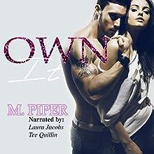 Own It | Livre audio Auteur(s) : M. Piper Narrateur(s) : Tee Quillin, Laura Jacobs