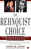 The Rehnquist Choice: The Untold Story of the Nixon Appointment That Redefined the Supreme Court (0743233204) by John W. Dean
