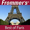 Frommer's Best of Paris Audio Tour (       UNABRIDGED) by Myka Del Barrio Narrated by Pauline Frommer
