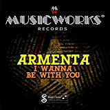 I Wanna Be With You Armenta